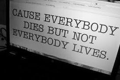 Not everybody lives
