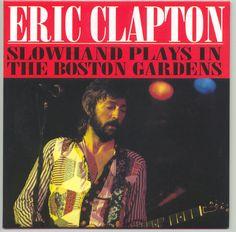 Slowhand Plays The Boston Gardens - 1974