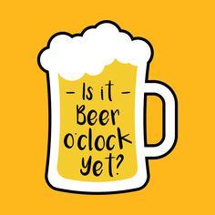 Humorous T-shirt for the beer lover! Text with beer bottle says: Is it beer o'clock yet? #beerhumor #beeroclock