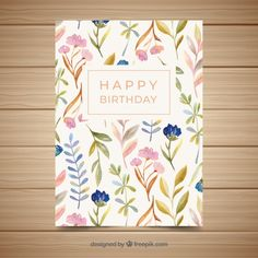 Happy birthday card with flowers in watercolor style Free Vector First Birthday Cards, Flower Birthday Cards, Birthday Letters, Birthday Wishes, Birthday Invitations, Balloon Background, Confetti Background, Birthday Background, Birthday Card Template