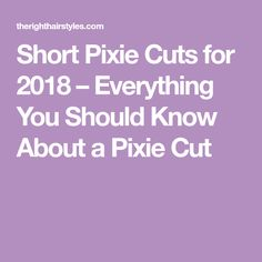 Short Pixie Cuts for 2018 – Everything You Should Know About a Pixie Cut