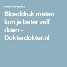Bloeddruk meten kun je beter zelf doen - Dokterdokter.nl
