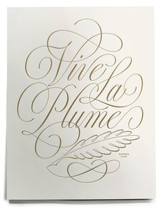 """""""Vive La Plume"""" by House Industries' Ken Barber typography calligraphy lettering Typography Love, Typography Inspiration, Typography Letters, Graphic Design Typography, Lettering Design, Alphabet Fonts, Design Inspiration, Hand Lettering Styles, Types Of Lettering"""