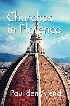 Churches in Florence: With detailed explanations of the a... https://www.amazon.com/dp/B01EP2CAVA/ref=cm_sw_r_pi_dp_6lglxbHPN34V4