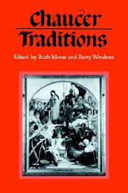 Chaucer Traditions: Studies in Honour of Derek Brewer edited by Ruth Morse and Barry Windeatt - E 24 CHA Mor