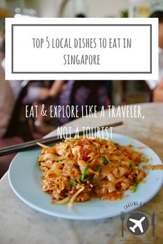 Top 5 Local Dishes to eat in Singapore