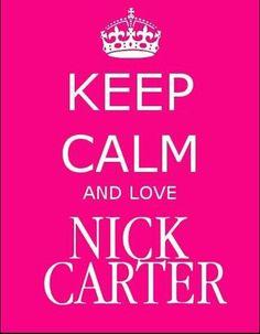 Hmmmm...it's pretty hard to be calm when Nick Carter is around!