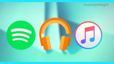 Google Play Music Vs Spotify Vs Apple Music , the Ultimate music battle 2017