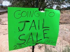Going to Jail Sale.