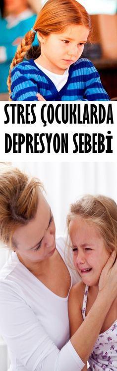 STRES ÇOCUKLARDA DEPRESYON SEBEBİ
