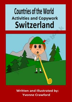 Countries of the World Activities and Copywork - Switzerland Switzerland Summer, Switzerland Tourism, Cool Countries, Countries Of The World, Country School, Have Fun Teaching, Around The World Theme, Girl Scouts, Cub Scouts, Viajes, Switzerland, Tourism, Event Posters
