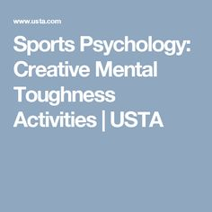 Sports Psychology: Creative Mental Toughness Activities | USTA