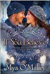 Awesome Romance Novels: If You Believe by @MyaOMalley #GreatBookDeal Christmas Romancehttp://awesomeromancenovels.blogspot.com/2014/12/if-you-believe-by-myaomalley.html
