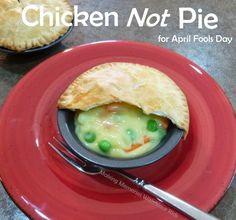 Chicken NOT Pie for April Fools Day