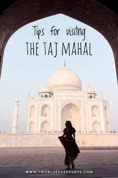 Everything you need to know about visiting the Taj Mahal!