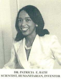 Patricia Era Bath is an Black American and Native American ophthalmologist, inventor of the Laserphaco Probe. Bath is the first Black American woman doctor to receive a patent for a medical purpose. Her Laserphaco Probe is used to treat cataracts. African American Inventors, African American Women, African Americans, African American Scientists, Native American, Black History Facts, Black History Month, Female Doctor, Woman Doctor