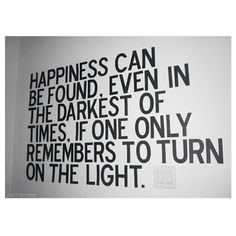 Discover and share Dumbledore Quotes Turn On The Light. Explore our collection of motivational and famous quotes by authors you know and love. Life Quotes Love, Happy Quotes, Great Quotes, Quotes To Live By, Inspirational Quotes, Happiness Quotes, Motivational Images, Finding Happiness, True Happiness