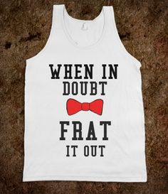 probs the most non-clever slogan ever... is ANYONE shocked? #fraternitybarf