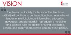 Learn more about the Vision of the American Society for Reproductive Medicine Social Media Site, Infographics, Encouragement, Medicine, Science, Goals, Education, Learning, American