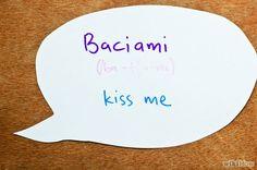 "Learning Italian - Baciami means ""kiss me"""