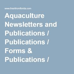 Aquaculture Newsletters and Publications / Publications / Forms & Publications / Home - Florida Department of Agriculture & Consumer Services