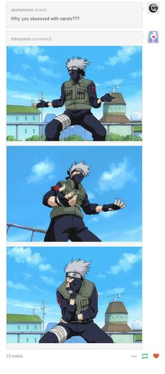 """<3 Kakashi - """"Why you obsessed with naruto???"""""""