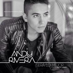 Andy Rivera - Será Lo Mejor (Prod. by Julio H Y Mosty)