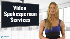 We Provide Video Spokesperson services that are faster, better and super great value for your money. #vananservices