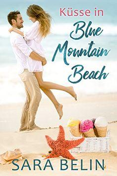 Küsse in Blue Mountain Beach von Sara Belin…