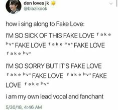 Same, but lemme edit something. Instead of FAKE LOVE I say FAKEU LOVE. As for the fan chants, I say it normally.