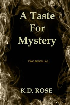 A Taste For Mystery by KD Rose