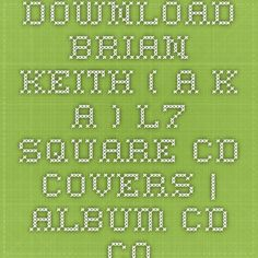 Download Brian Keith ( A.K.A ) L7 Square CD Covers   Album CD Cover