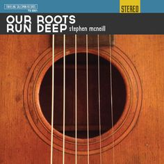 Our Roots Run Deep and other music by Stephen McNeill at http://StephenMcNeill.net - beautiful guitar music! Will be half off black friday-monday. :)