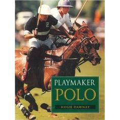 Leading international polo coach Hugh Dawnay has produced a comprehensive work in which he explains his training methods in depth, providing both an invaluable and informative aid for those who wish to improve or maintain their levels of play. Horse Accessories, Polo, Horses, Baseball Cards, Books, Spirit, Products, Livros, Libros