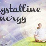 Crystalline Energy… An Ascension Trigger?