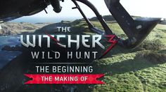 The Witcher 3: Wild Hunt - The Beginning [making of] from CDPRED's youtube channel.