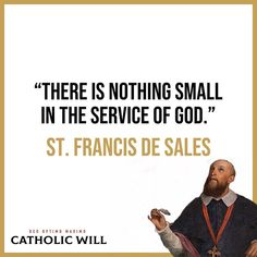 """Catholic Will on Instagram: """"""""There is nothing small in the service of God."""" . #Catholic #CatholicChruch #Catolico #catolica #Holy #Pray #Prayer #God #JesusChrist…"""" Christian Friends, We Are All One, Holy Quotes, Jesus Loves You, What Inspires You, Throughout The World, Good People, Love Him, Jesus Christ"""