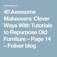 40 Awesome Makeovers: Clever Ways With Tutorials to Repurpose Old Furniture – Page 14 – Foliver blog