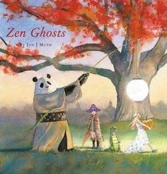 In my world there are two good things about Halloween: candy pumpkins and this book. Zen Ghosts by Jon J. Muth