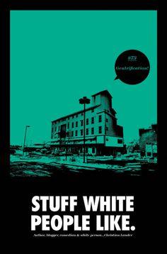 stuff white people like. | #73 gentrification