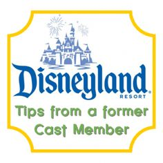 Disneyland Tips from a Former Cast Member - Disney Insider Tips