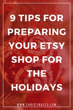 9 Tips to Preparing Your Etsy Shop for the Holidays