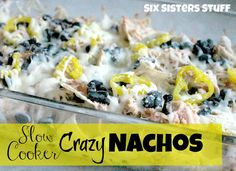 Slow Cooker Crazy Nachos from sixsistersstuff.com #recipe #nachos