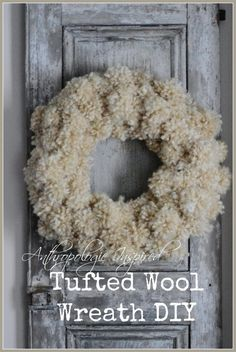 Tufted Wool Wreath - fuzzy and warm, tufted and lumpy and looks like a sheep… a perfect wreath  for wintry weather! Sooooo easy to make and really fun. Even if you are not a crafter, this is a diy for you!