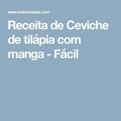 Receita de Ceviche de tilápia com manga - Fácil
