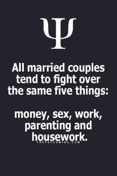 all married couples tend to fight over the same five things: money, sex, work, parenting and housework. Psychology Says, Psychology Quotes, Psychology Careers, Personality Psychology, Positive Psychology, Color Psychology, Love Facts, Fun Facts, Fact Quotes