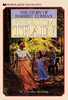Freedom Train: The Story of Harriet Tubman by Dorothy Sterling