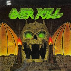 There is no overkill when it came to anything OVERKILL to me back then , saw these guys many times live. This album to me is one of their greats back then still ,( TAKING OVER ) being my favorite .  THE YEARS OF DECAY