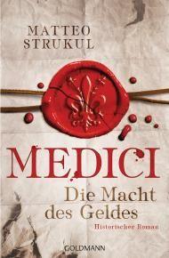 """Leserunde zu """"Medici - Die Macht des Geldes"""" von Matteo Strukul aus dem Goldmann Verlag. Jetzt mitmachen & gewinnen!"""