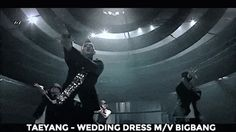 TAEYANG - WEDDING DRESS M/V BIGBANG【KPOP Korean POP Music K-POP 韓國流行音樂】
